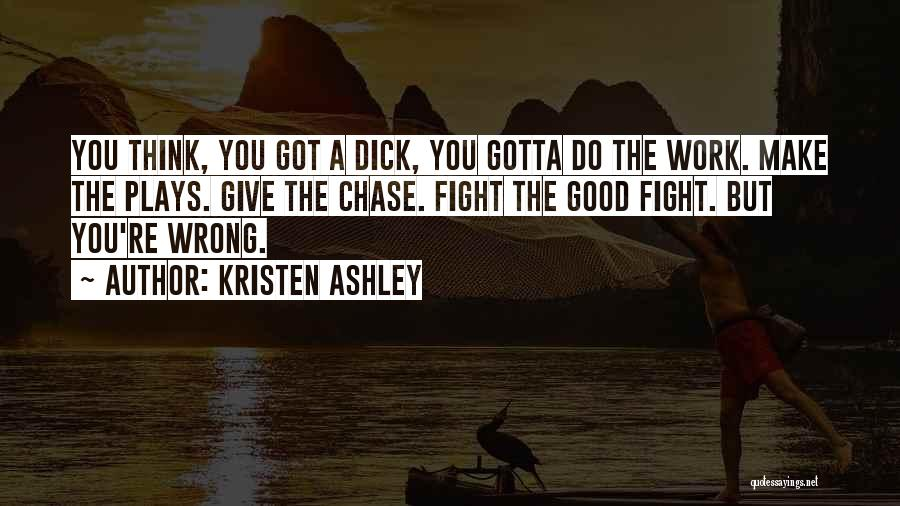 You Gotta Fight Quotes By Kristen Ashley