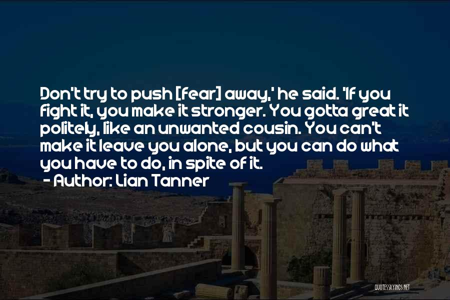 You Gotta Fight Quotes By Lian Tanner