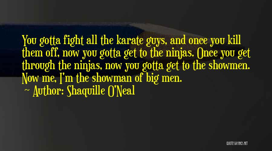 You Gotta Fight Quotes By Shaquille O'Neal