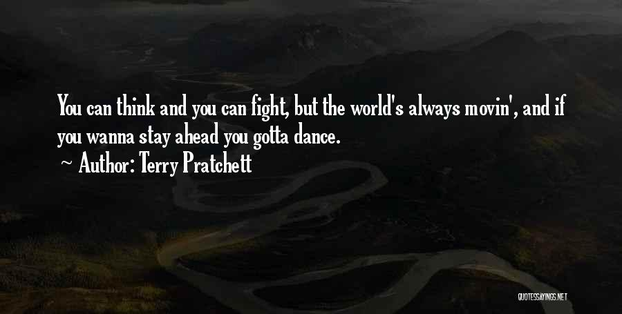 You Gotta Fight Quotes By Terry Pratchett