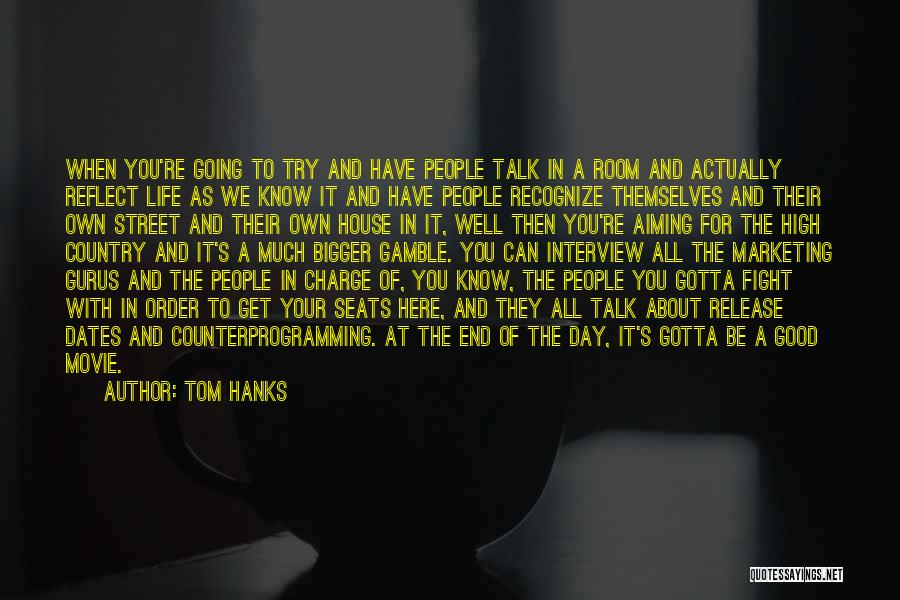 You Gotta Fight Quotes By Tom Hanks