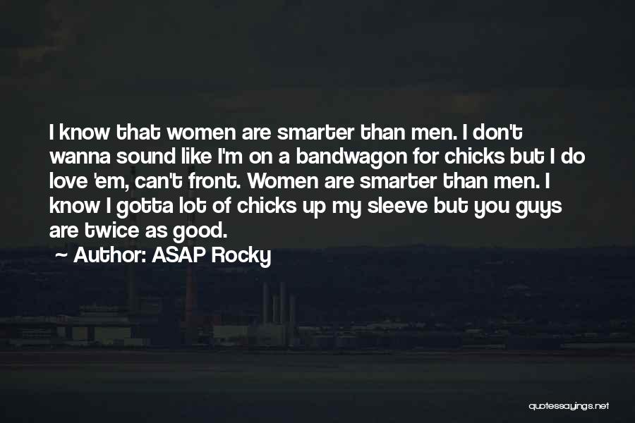You Gotta Love Yourself Quotes By ASAP Rocky