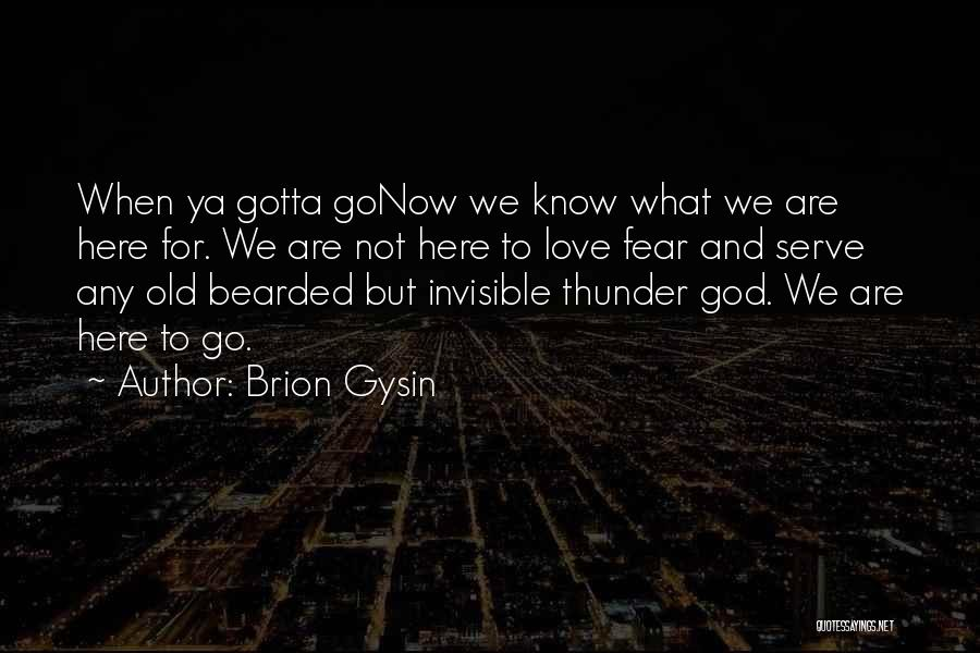 You Gotta Love Yourself Quotes By Brion Gysin