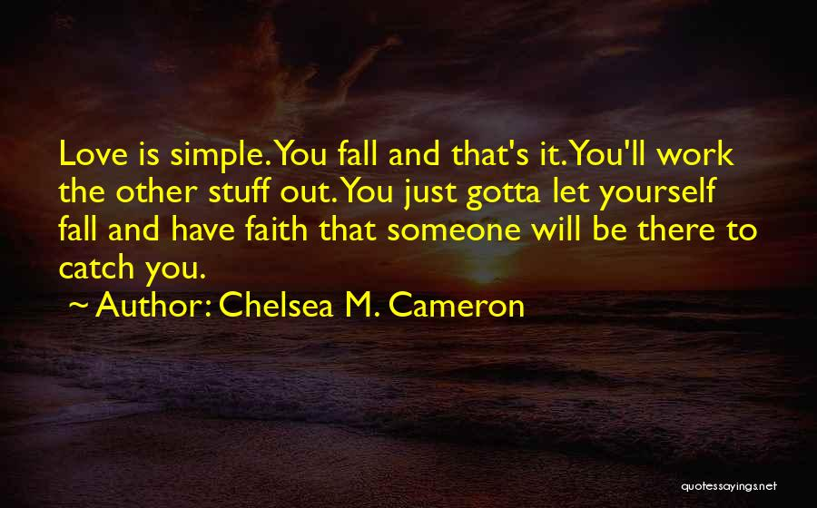 You Gotta Love Yourself Quotes By Chelsea M. Cameron