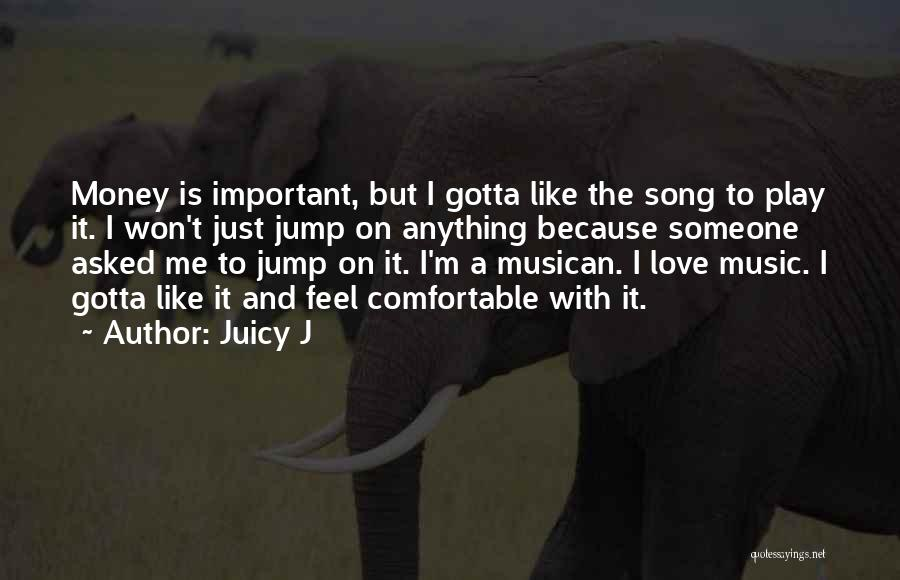 You Gotta Love Yourself Quotes By Juicy J