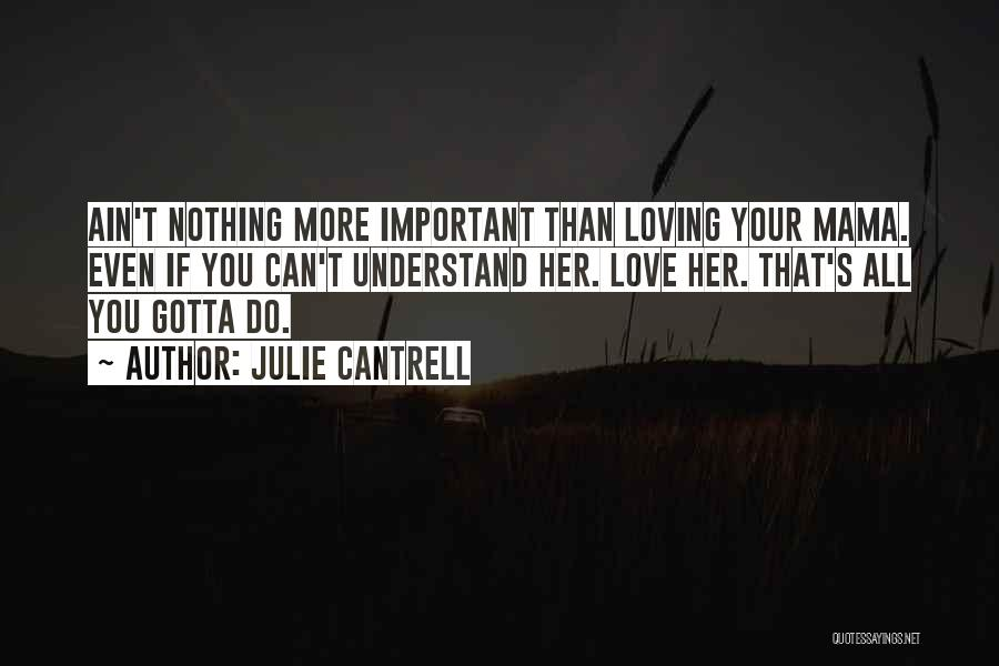 You Gotta Love Yourself Quotes By Julie Cantrell