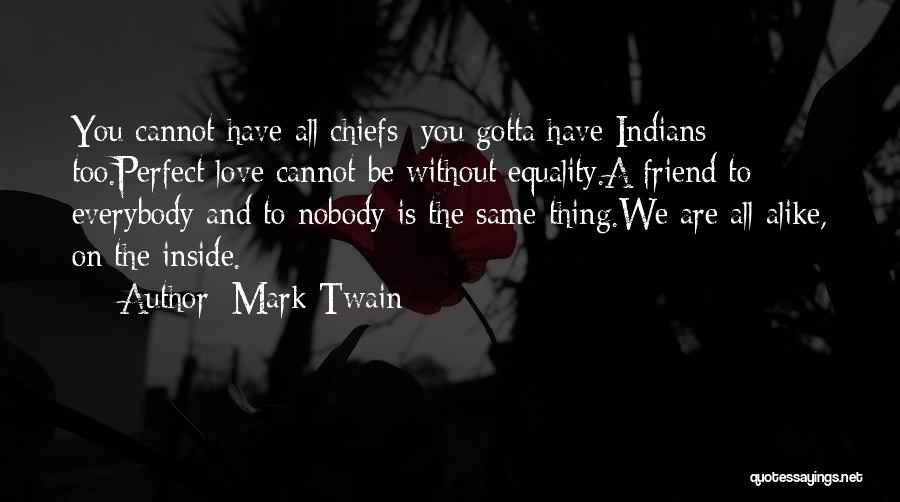 You Gotta Love Yourself Quotes By Mark Twain