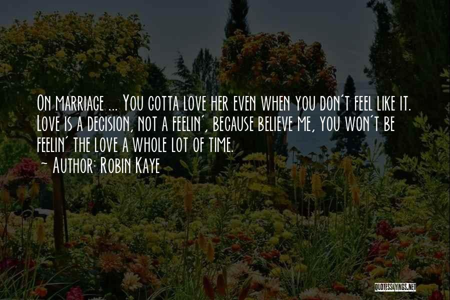 You Gotta Love Yourself Quotes By Robin Kaye