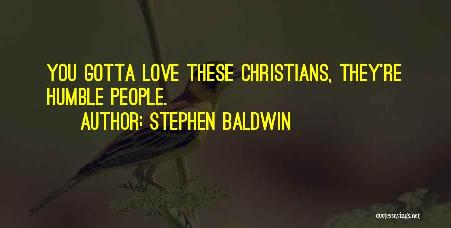 You Gotta Love Yourself Quotes By Stephen Baldwin