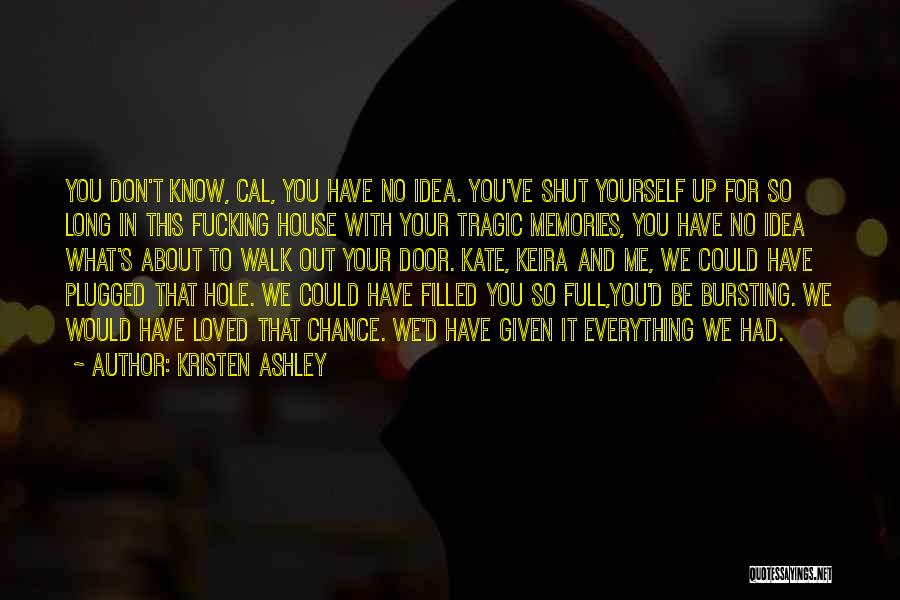 You Had Your Chance With Me Quotes By Kristen Ashley