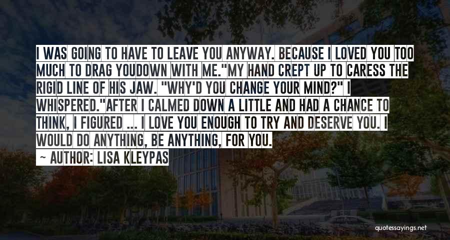 You Had Your Chance With Me Quotes By Lisa Kleypas