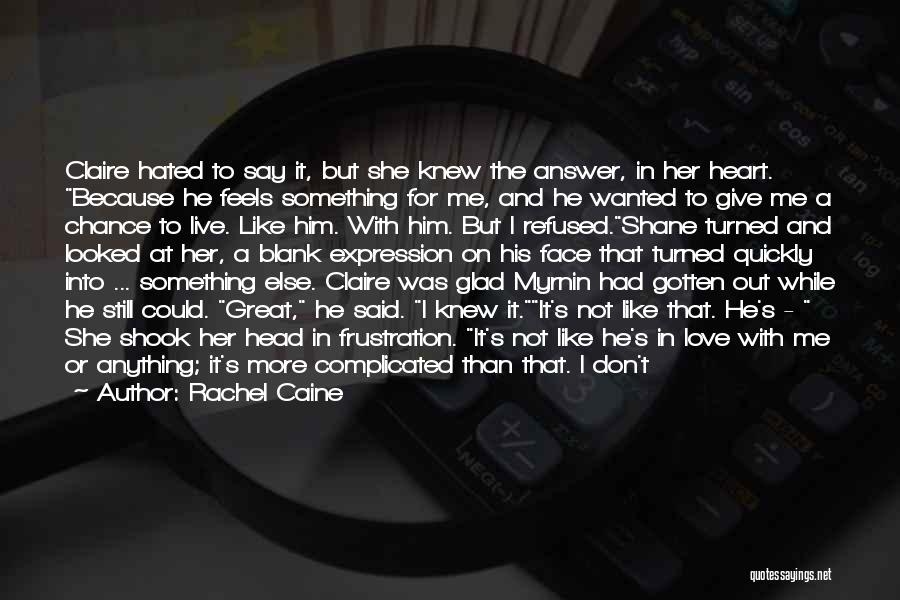 You Had Your Chance With Me Quotes By Rachel Caine
