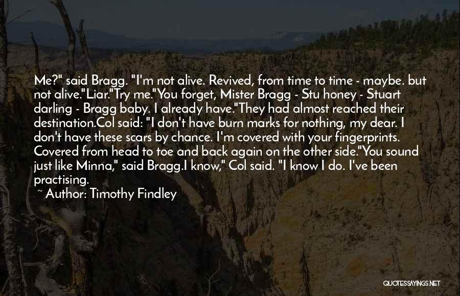 You Had Your Chance With Me Quotes By Timothy Findley
