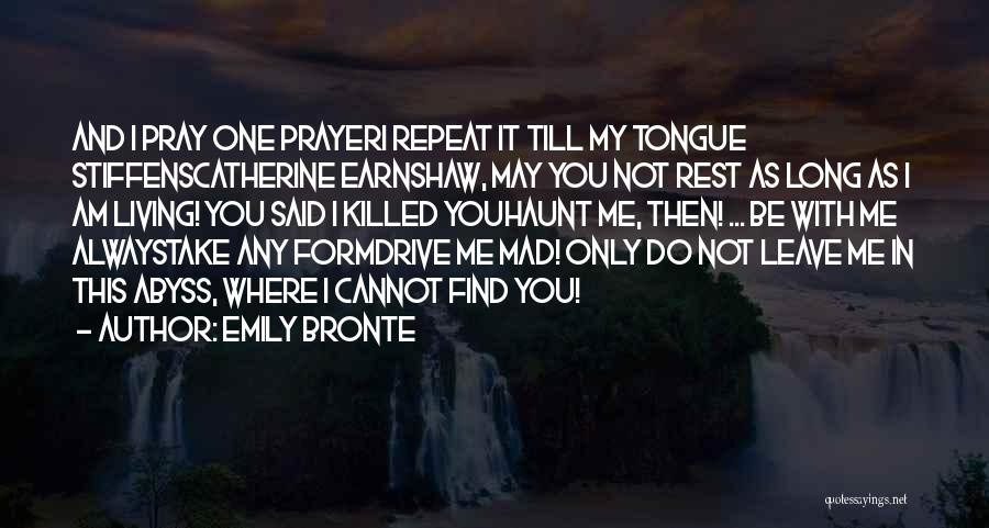 You Haunt Me Quotes By Emily Bronte
