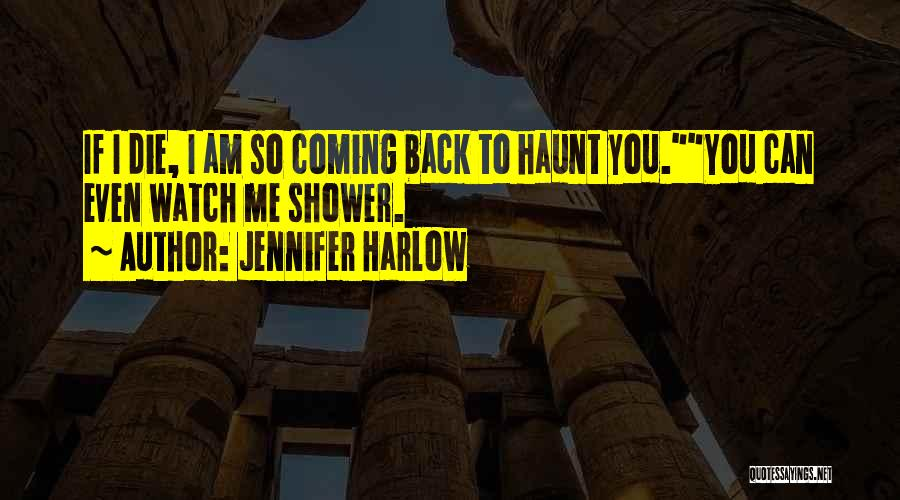 You Haunt Me Quotes By Jennifer Harlow