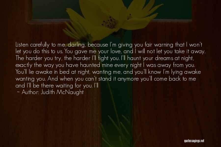 You Haunt Me Quotes By Judith McNaught