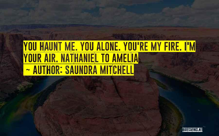 You Haunt Me Quotes By Saundra Mitchell