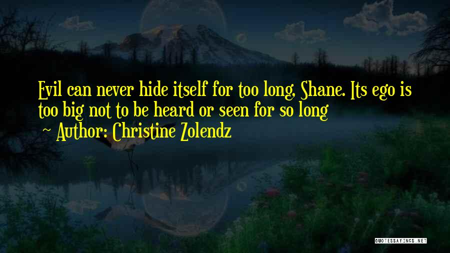 You Have A Big Ego Quotes By Christine Zolendz