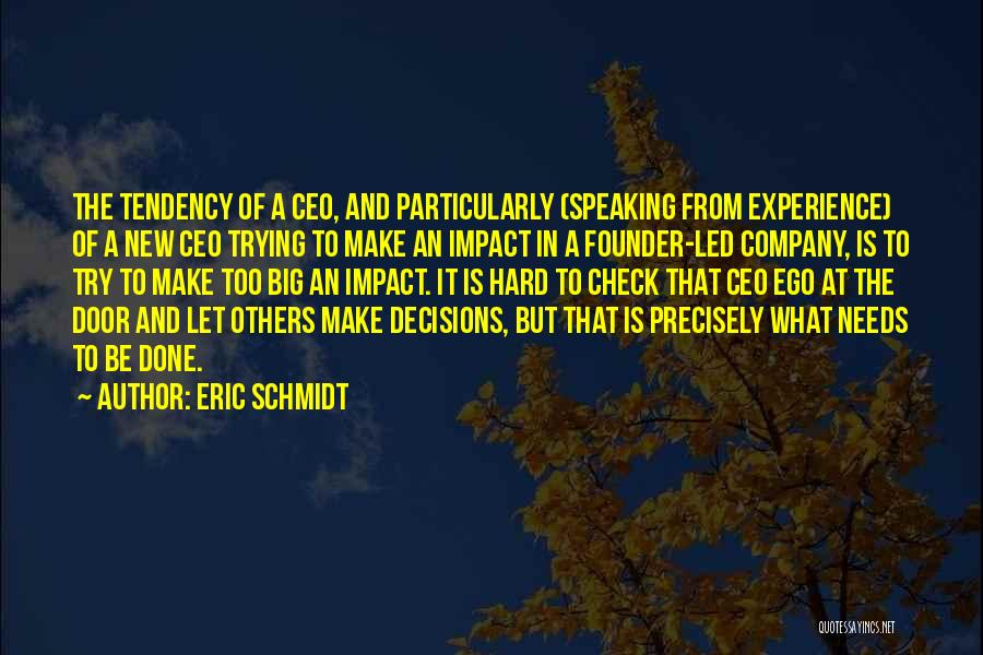 You Have A Big Ego Quotes By Eric Schmidt