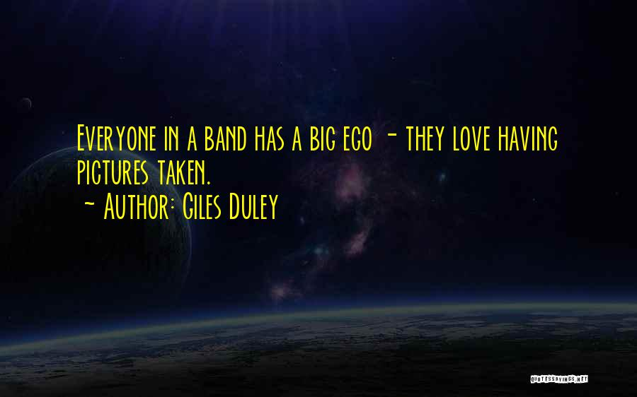 You Have A Big Ego Quotes By Giles Duley