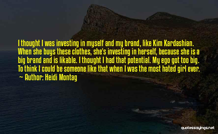 You Have A Big Ego Quotes By Heidi Montag