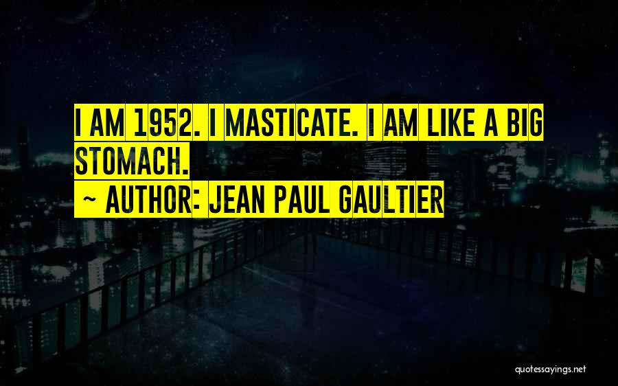 You Have A Big Ego Quotes By Jean Paul Gaultier