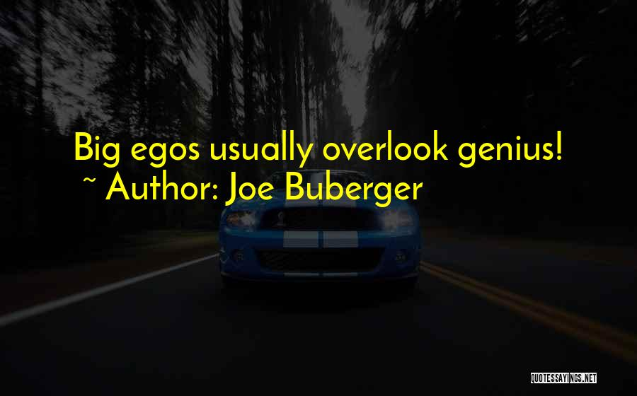 You Have A Big Ego Quotes By Joe Buberger