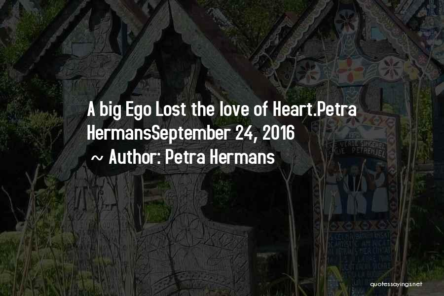 You Have A Big Ego Quotes By Petra Hermans