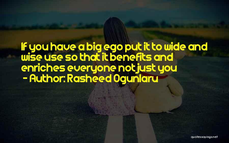 You Have A Big Ego Quotes By Rasheed Ogunlaru