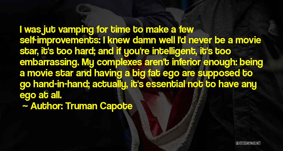 You Have A Big Ego Quotes By Truman Capote