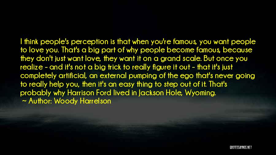 You Have A Big Ego Quotes By Woody Harrelson