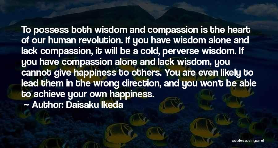 You Have A Cold Heart Quotes By Daisaku Ikeda