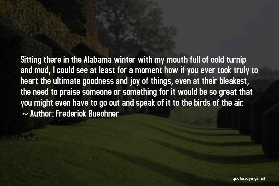 You Have A Cold Heart Quotes By Frederick Buechner