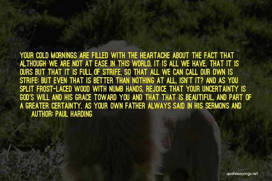 You Have A Cold Heart Quotes By Paul Harding