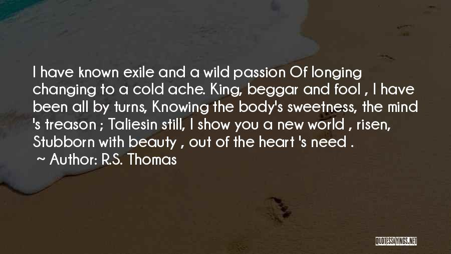 You Have A Cold Heart Quotes By R.S. Thomas