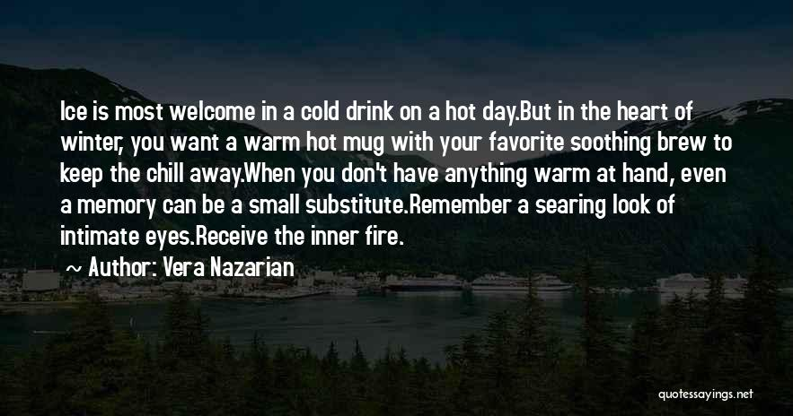 You Have A Cold Heart Quotes By Vera Nazarian