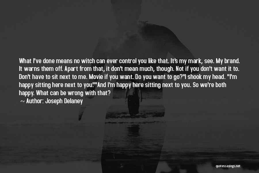 You Have Done Me Wrong Quotes By Joseph Delaney