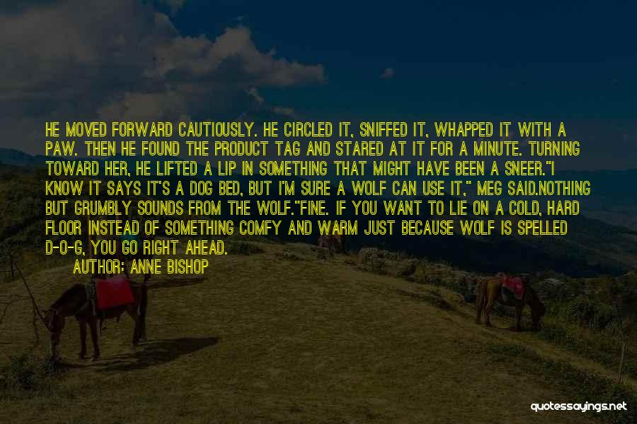 You Have Moved On Quotes By Anne Bishop
