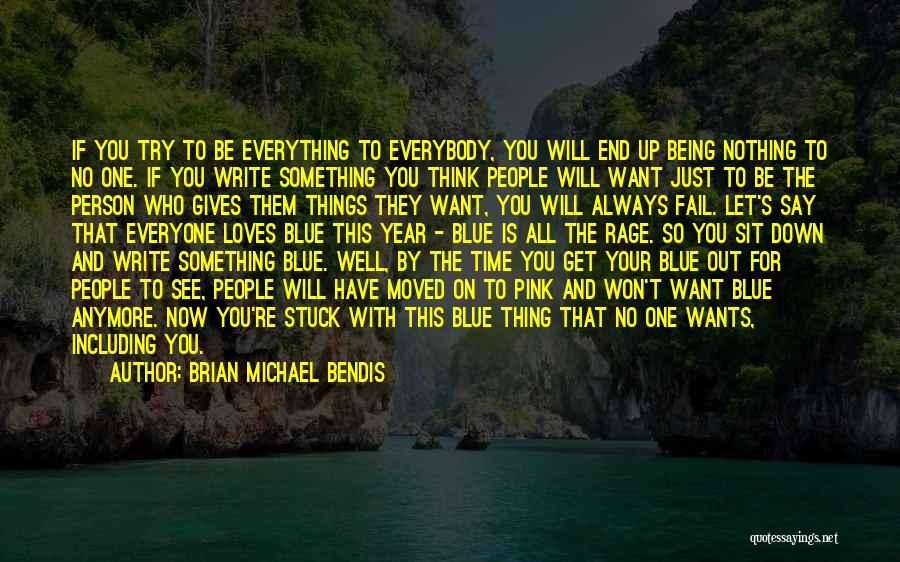 You Have Moved On Quotes By Brian Michael Bendis