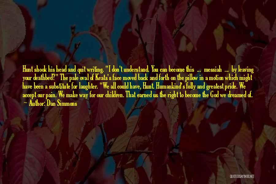 You Have Moved On Quotes By Dan Simmons