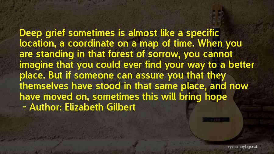 You Have Moved On Quotes By Elizabeth Gilbert