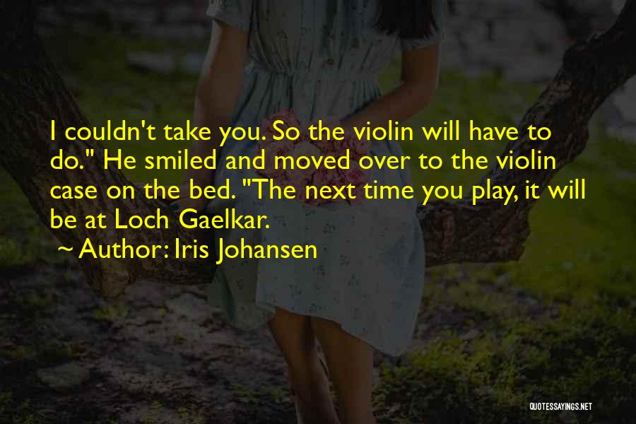 You Have Moved On Quotes By Iris Johansen