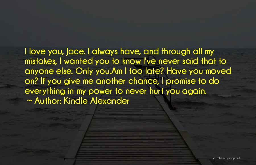 You Have Moved On Quotes By Kindle Alexander