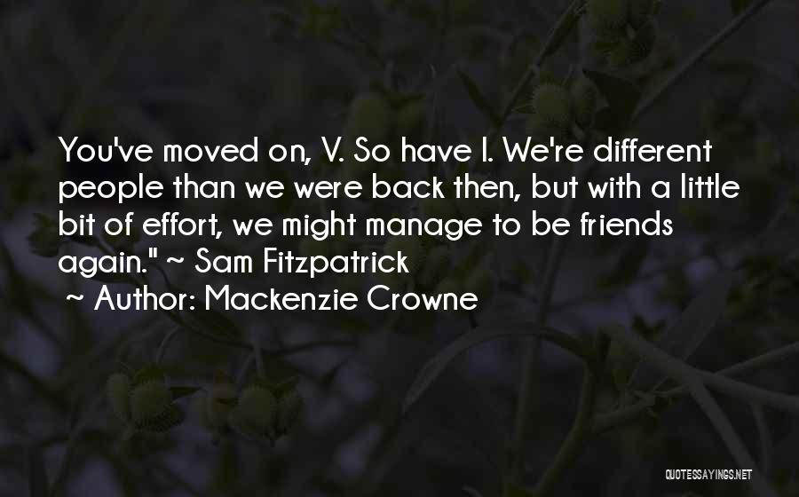 You Have Moved On Quotes By Mackenzie Crowne