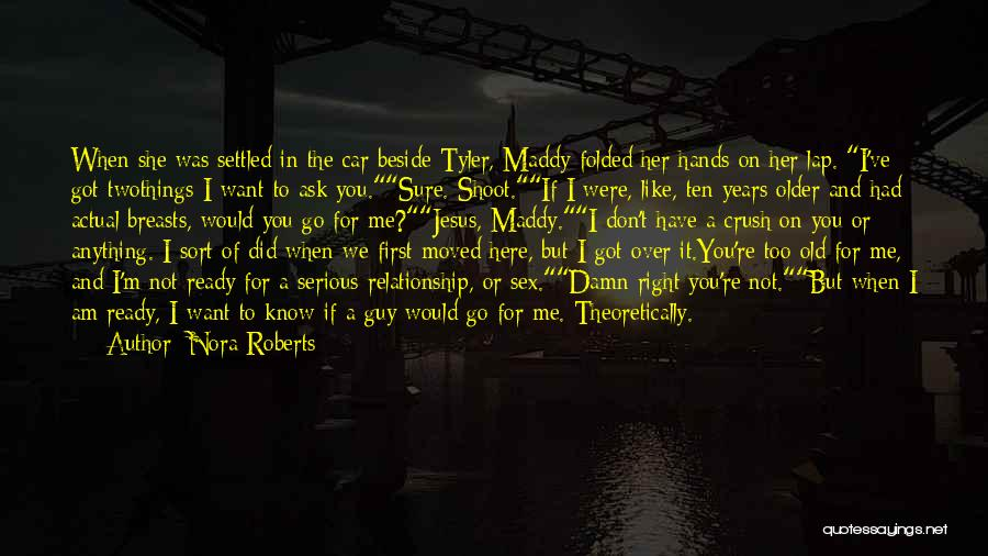 You Have Moved On Quotes By Nora Roberts