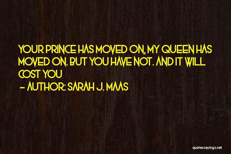 You Have Moved On Quotes By Sarah J. Maas