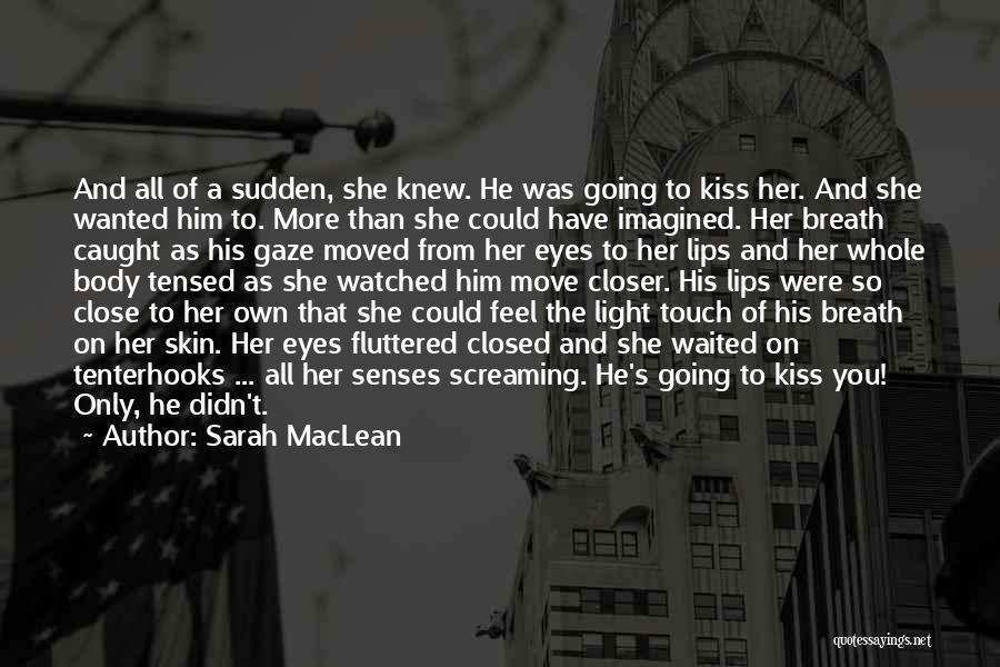 You Have Moved On Quotes By Sarah MacLean