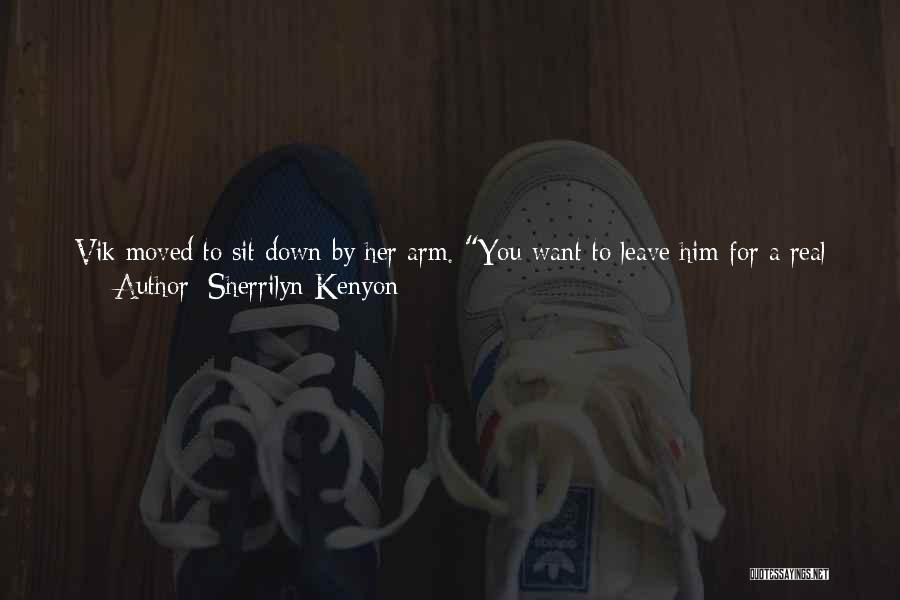 You Have Moved On Quotes By Sherrilyn Kenyon
