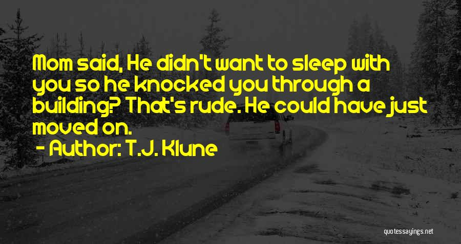 You Have Moved On Quotes By T.J. Klune