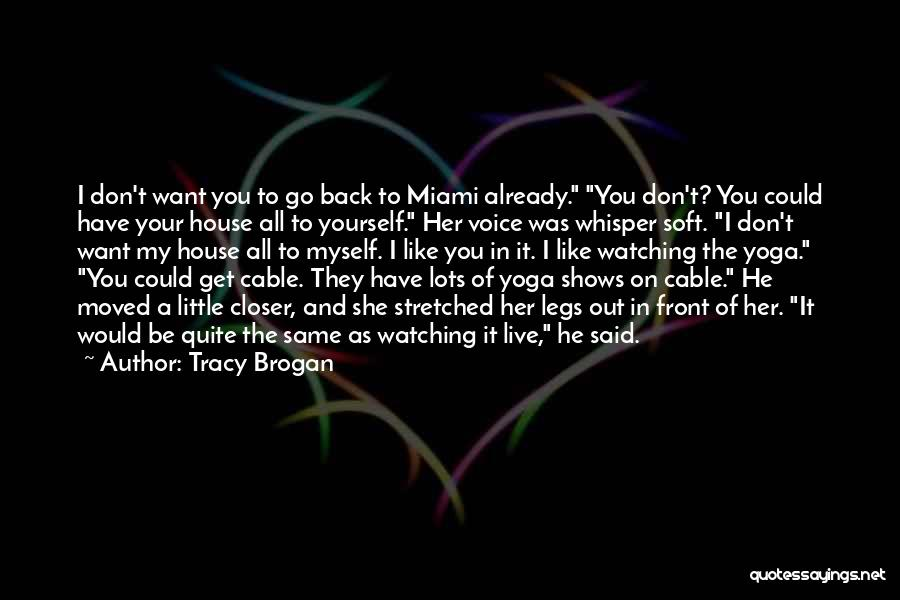 You Have Moved On Quotes By Tracy Brogan